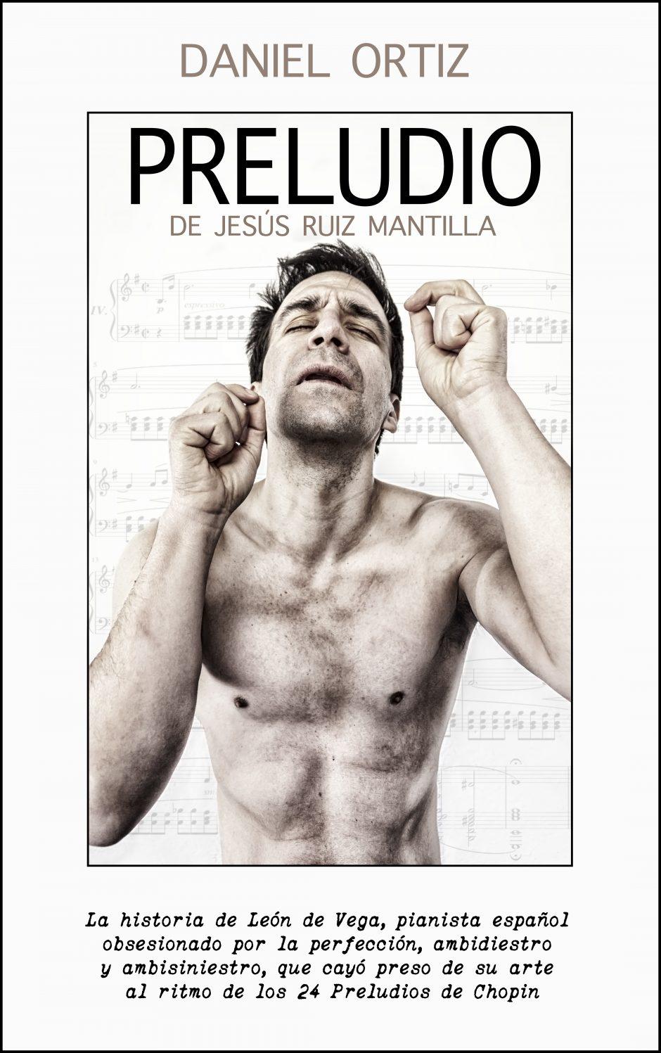 El actor Daniel Ortiz produce, dirige e interpreta PRELUDIO, de Jesús Ruiz Mantilla.