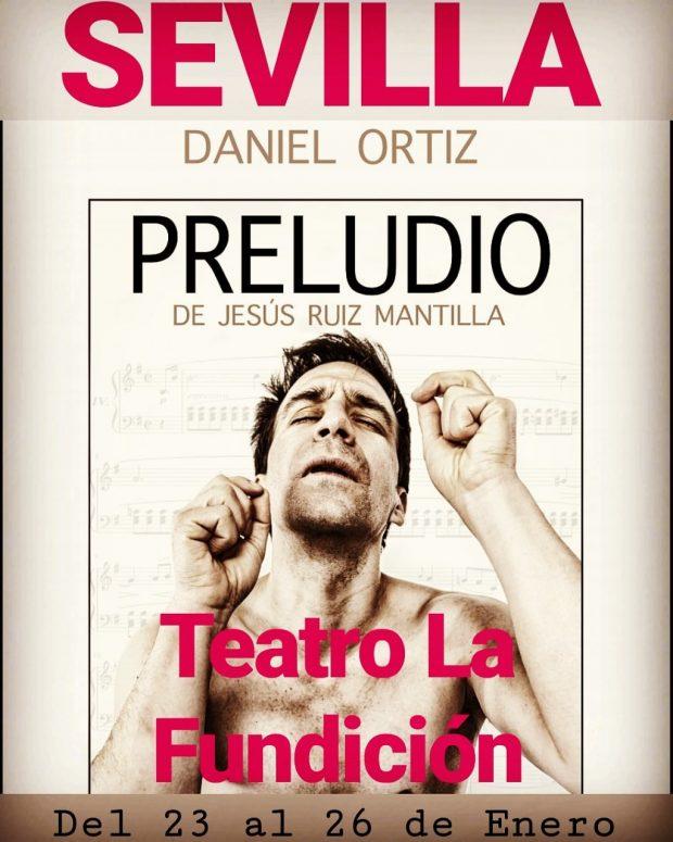 El monólogo PRELUDIO, con Daniel Ortiz, se podrá ver del 23 al 26 de enero de 2020 en el Teatro la Fundición de Sevilla