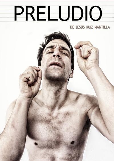 Cartel del monólogo teatral PRELUDIO, de Jesús Ruiz Mantilla